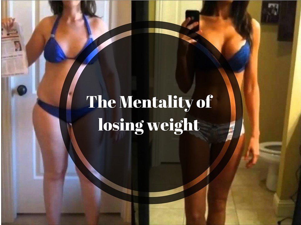 The Mentality of losing weight