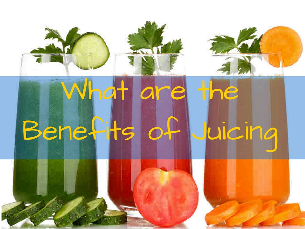 What are the Benefits of Juicing